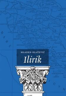 Bla¾eviæ Mladen - Ilirik [eKönyv: epub, mobi]