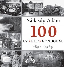 NÁDASDY ÁDÁM - 100 év, 100 kép, 100 gondolat [eKönyv: epub, mobi]