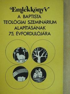 Dr. Mészáros Kálmán - Emlékkönyv a Baptista Teológiai Szeminárium alapításának 75. évfordulójára [antikvár]