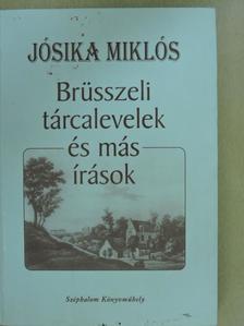 Jósika Miklós - Brüsszeli tárcalevelek és más írások [antikvár]