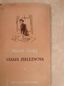 Maxim Gorkij - Vássza Zseleznova [antikvár]