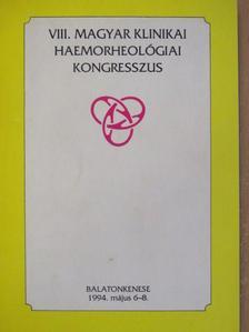VIII. Magyar Klinikai Haemorheológiai Kongresszus [antikvár]