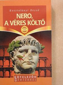 Kosztolányi Dezső - Nero, a véres költő [antikvár]