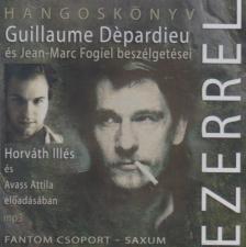 Ezerrel - Guillaume Dépardieu és Jean-Marc Fogiel beszélgetési - hangoskönyv