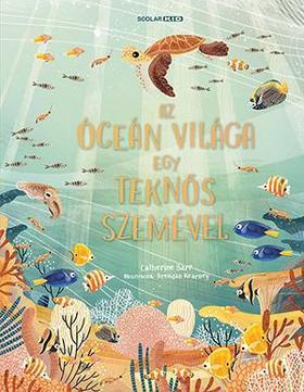Catherine Barr - Az óceán világa egy teknős szemével