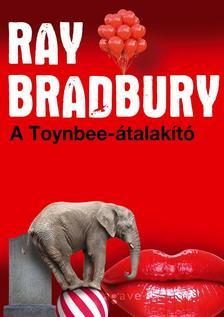 Ray Bradbury - A Toynbee-átalakító