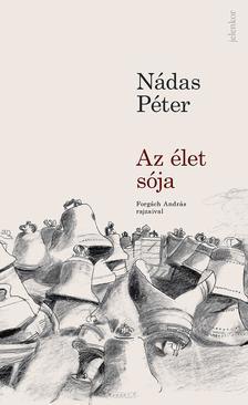 Nádas Péter - Az élet sója - Forgách András rajzaival [nyári akció]