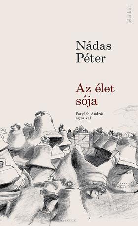 Nádas Péter - Az élet sója - Forgách András rajzaival