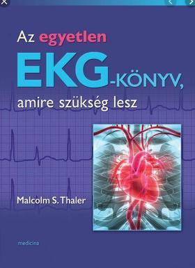 Thaler, Malcolm - Az egyetlen EKG-könyv amire szükség lesz