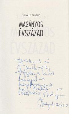 Tolvaly Ferenc - Magányos évszázad (dedikált) [antikvár]