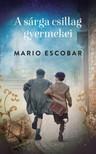 Mario Escobar - A sárga csillag gyermekei [eKönyv: epub, mobi]