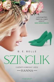 B. E. Belle - Szinglik - Hanna (3. rész) [eKönyv: epub, mobi]