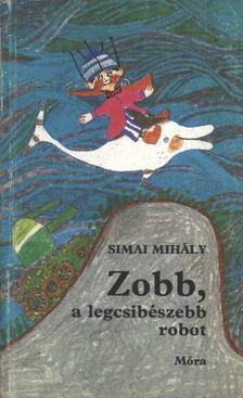 Simai Mihály - Zobb, a legcsibészebb robot [antikvár]