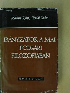 Márkus György - Irányzatok a mai polgári filozófiában [antikvár]