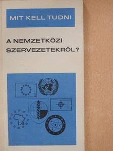 Gallyas Ferenc - Mit kell tudni a nemzetközi szervezetekről? [antikvár]