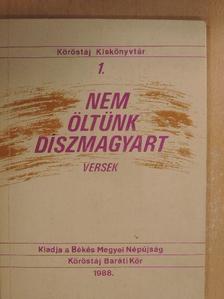 Baktai Faragó József - Nem öltünk díszmagyart [antikvár]