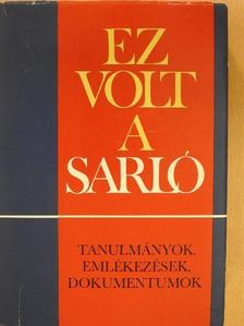 Balázs András - Ez volt a Sarló (dedikált példány) [antikvár]