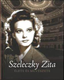 szerk.: Jávor Zoltán, Péter Zsolt - Szelecky Zita élete és művészete