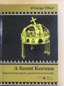 Varga Tibor - A Szent Korona [antikvár]