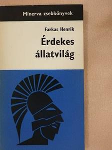 Farkas Henrik - Érdekes állatvilág [antikvár]