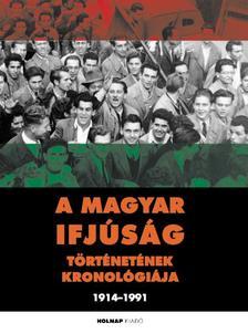 Gergely Ferenc - A magyar ifjúság történetének kronológiája