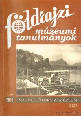 Földrajzi múzeumi tanulmányok 2005/14. szám [antikvár]