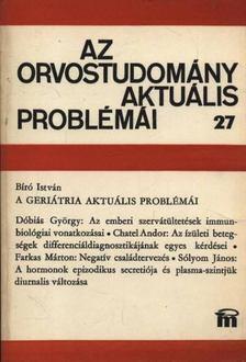 Bíró István - Az orvostudomány aktuális problémái 27. [antikvár]