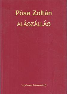 Pósa Zoltán - Alászállás [antikvár]