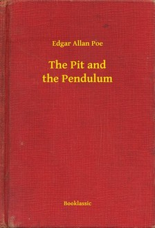 Edgar Allan Poe - The Pit and the Pendulum [eKönyv: epub, mobi]
