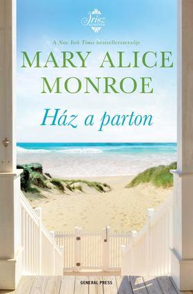 Mary Alice Monroe - Ház a parton