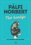 Pálfi Norbert - Noé bandája [eKönyv: epub, mobi]