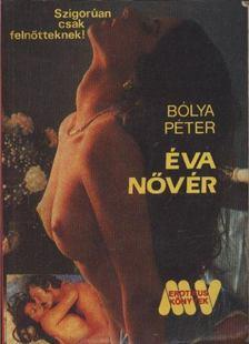 Bólya Péter - Éva nővér [antikvár]