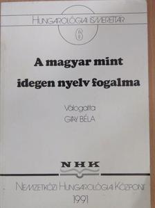 Czigány Lóránt - A magyar mint idegen nyelv fogalma [antikvár]