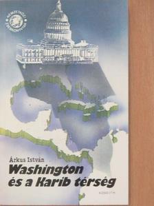 Árkus István - Washington és a Karib térség [antikvár]