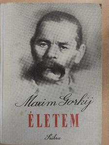 Maxim Gorkij - Életem [antikvár]