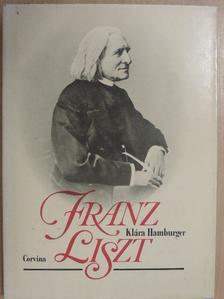 Hamburger Klára - Franz Liszt [antikvár]