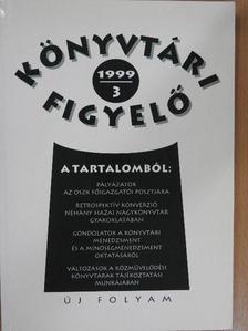 Bakonyi Géza - Könyvtári Figyelő 1999/3. [antikvár]