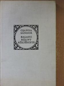 Csanda Sándor - Balassi Bálint költészete és a közép-európai szláv reneszánsz stílus [antikvár]