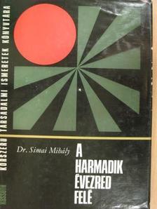 Dr. Simai Mihály - A harmadik évezred felé [antikvár]