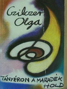 Czilczer Olga - Tányéron a maradék hold [antikvár]