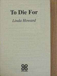 Linda Howard - To Die For [antikvár]