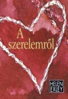 Helen Exley - A szerelemről