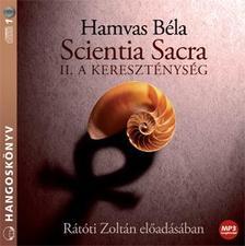 HAMVAS BÉLA - Scientia Sacra II. - A kereszténység - Hangoskönyv