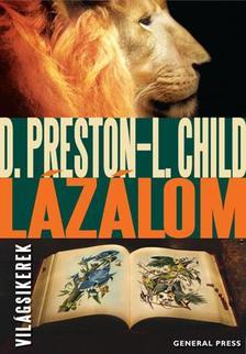 Douglas Preston - Lincoln Child - LÁZÁLOM - VILÁGSIKEREK [nyári akció]