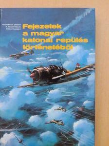 M. Szabó Miklós - Fejezetek a magyar katonai repülés történetéből [antikvár]