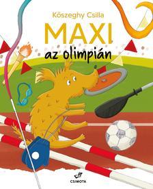 Kőszeghy Csilla - Maxi az olimpián
