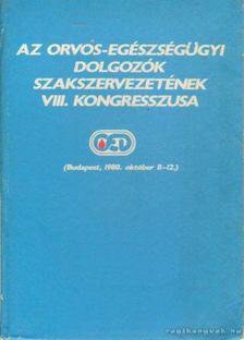 Nagy József - Az Orvos-Egészségügyi Dolgozók Szakszervezetének VIII. kongresszusa [antikvár]