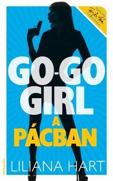 Liliana Hart - Go-go girl a pácban [eKönyv: epub, mobi]