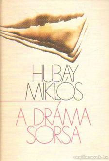 Hubay Miklós - A dráma sorsa [antikvár]