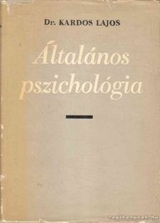 KARDOS LAJOS - Általános pszichológia [antikvár]